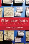Water Cooler Diaries: Women across America Share Their Day at Work - Joni B. Cole, B.K. Rakhra