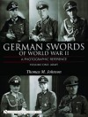 German Swords of World War II - A Photographic Reference: Vol.3: DLV, Diplomats, Customs, Police and Fire, Justice, Mining, Railway, Etc. - Thomas M. Johnson