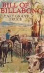 Bill Of Billabong - Mary Grant Bruce