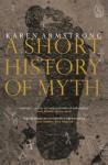 A Short History Of Myth - Karen Armstrong