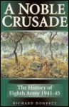 A Noble Crusade: The History Of Eighth Army, 1941-45 - Richard Doherty