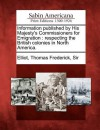 Information Published by His Majesty's Commissioners for Emigration: Respecting the British Colonies in North America. - Thomas Frederick Elliot