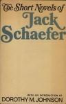Short Novels of Jack Schaefer - Jack Schaefer