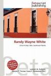 Randy Wayne White - Lambert M. Surhone, Mariam T. Tennoe, Susan F. Henssonow
