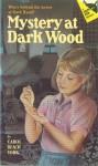 Mystery at Dark Wood - Carol Beach York