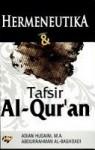 Hermeneutika & Tafsir Al-Qur'an - Adian Husaini, Abdurrahman Al Baghdadi