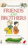 Friends And Brothers - Dick King-Smith, Susan Hellard