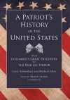 A Patriot's History of the United States: From Columbus's Great Discovery to the War on Terror (Audiocd) - Larry Schweikart