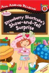 Strawberry Shortcake's Show-and-Tell Surprise: All Aboard Reading Station Stop 1 - Megan E. Bryant, Scott Neely