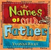 Names of Our Father - Yvonne Riley, David Riley