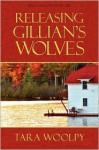 Releasing Gillian's Wolves - Tara Woolpy
