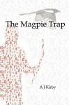 The Magpie Trap - A.J. Kirby