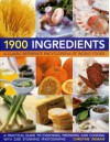 1900 Ingredients: A Classic Reference Encyclopedia of World Foods - Christine Ingram