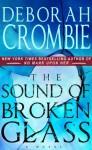 The Sound of Broken Glass (Duncan Kincaid and Gemma James Novels) - Deborah Crombie