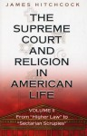 "The Supreme Court and Religion in American Life: Volume II, from ""Higher Law"" to ""Sectarian Scruples"" - James Hitchcock, Robert P. George"
