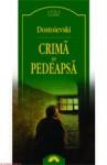 Crima si pedeapsa - Fyodor Dostoyevsky, Ion Covaci, Albert Kovacs