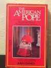 The American Pope: The Life And Times Of Francis Cardinal Spellman - John Cooney