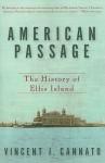 American Passage: The History of Ellis Island - Vincent J. Cannato
