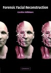 Forensic Facial Reconstruction - Caroline Wilkinson