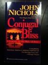 Conjugal Bliss - John Nichols