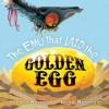 The Emu That Laid the Golden Egg - Yvonne Morrison, Heath McKenzie