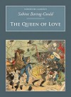 The Queen Of Love (Nonsuch Classics) - Sabine Baring-Gould