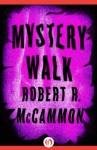 Mystery Walk - Robert R. McCammon