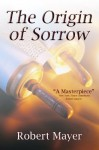 The Origin of Sorrow - Robert Mayer