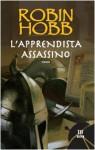L'apprendista assassino (La Trilogia del Lungavista, #1) - Robin Hobb, Paola Bruna Cartoceti