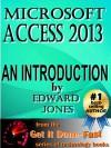 Microsoft Access 2013: An Introduction - Edward Jones