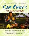 Sam Choy's Island Flavors - Sam Choy, Steven Goldsberry, U'I Goldsberry, Douglas Peebles