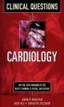 Cardiology Clinical Questions (Clinical Science Series) - John Higgins, Asif Ali, David Filsoof