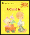 A Child Is (Golden Board Books) - Samuel J. Butcher