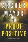Proof Positive: A Joe Gunther Novel - Archer Mayor