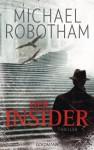 Der Insider: Thriller (German Edition) - Michael Robotham, Kristian Lutze