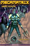 Megamatrix: Hero Within - Jake Bell, Shannon Eric Denton, Phil Hester, Jon S. Lewis