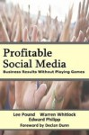 Profitable Social Media - Business Results Without Playing Games - Warren Whitlock