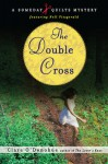 The Double Cross (Someday Quilts Mystery, #3) - Clare O'Donohue