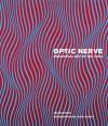 Optic Nerve: Perceptual Art of the 1960s - Joe Houston, Dave Hickey