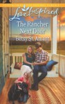 The Rancher Next Door - Betsy St. Amant