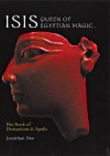 Isis: Queen of Egyptian Magic: Her Book of Divination & Spells - Jonathan Dee