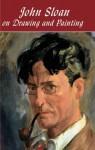 John Sloan on Drawing and Painting - John Sloan