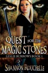 Quest for the Magic Stones, Leslie Burrows, Book 1 - Shannon Rouchelle