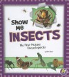 Show Me Insects: My First Picture Encyclopedia - Mari C. Schuh