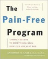 The Pain-Free Program: A Proven Method to Relieve Back, Neck, Shoulder, and Joint Pain - Anthony B. Carey