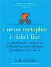 I Never Metaphor I Didn't Like - Mardy Grothe