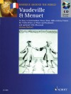 Vaudeville & Menuet: 16 Easy to Intermediate Pieces from 18th Century France Violin (Flute or Oboe) and Keyboard - Jeremy Barlow