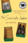 The Suicide Index: Putting My Father's Death in Order - Joan Wickersham