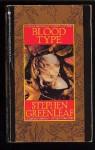 Blood Type - Stephen Greenleaf