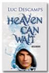 Heaven can wait: Reizigers - Luc Descamps